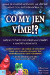 William Arntz, Betsy Chasse, Mark Vicente - Co my jen víme!?